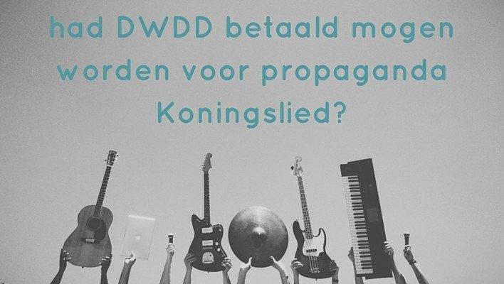 DWDD kreeg betaald voor promotie Koningslied