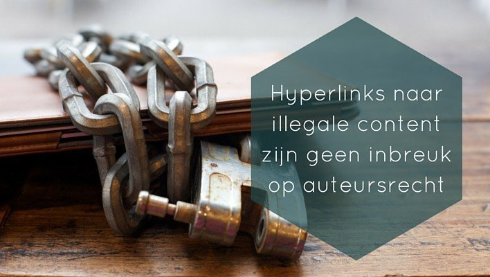 Hyperlink naar illegale content is legaal!