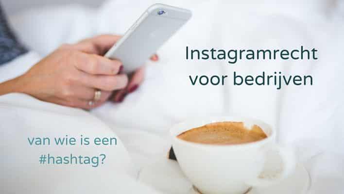 Instagramrecht voor bedrijven - van wie is een #hashtag?