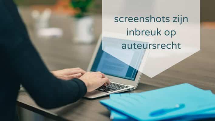 Screenshots zijn ook inbreuk op auteursrecht