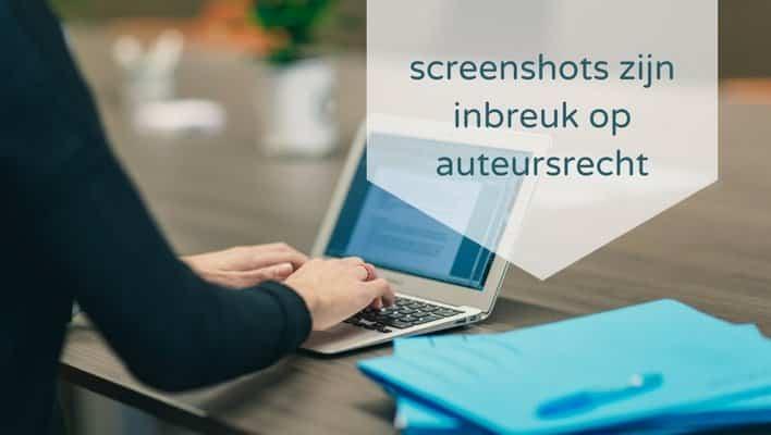 screenshots en schermafbeeldingen zijn een inbreuk op auteursrecht