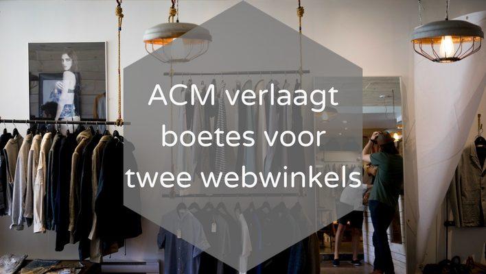 ACM verlaagt boetes voor 2 webwinkels