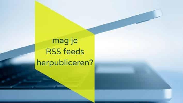 auteursrecht - mag je RSS feeds herpubliceren?