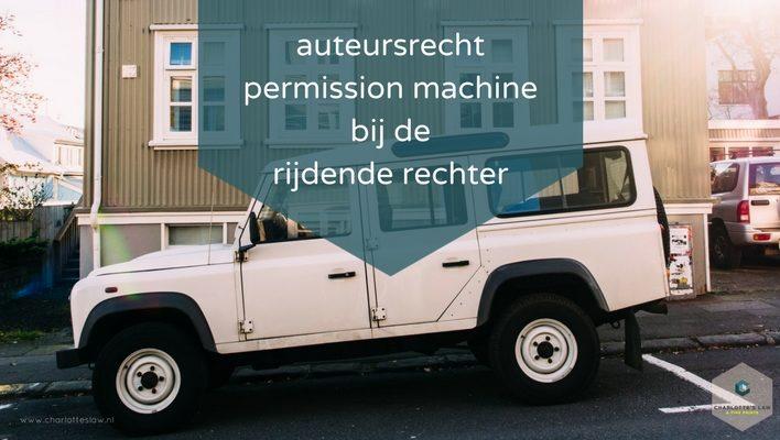 Auteursrecht: Permission Machine bij De Rijdende Rechter