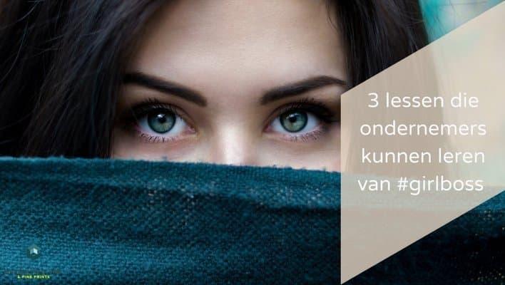 3 lessen die ondernemers kunnen leren van #girlboss