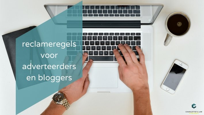 Reclamecode Social Media: reclameregels voor adverteerdersen bloggers