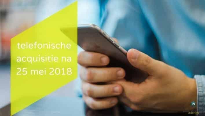 telefonische acquisitie na 25 mei 2018