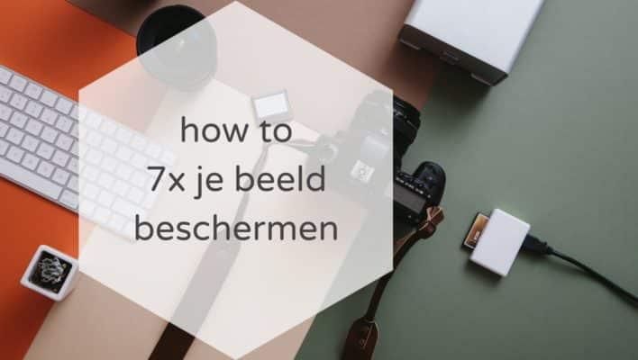 how to 7x je beeld beschermen