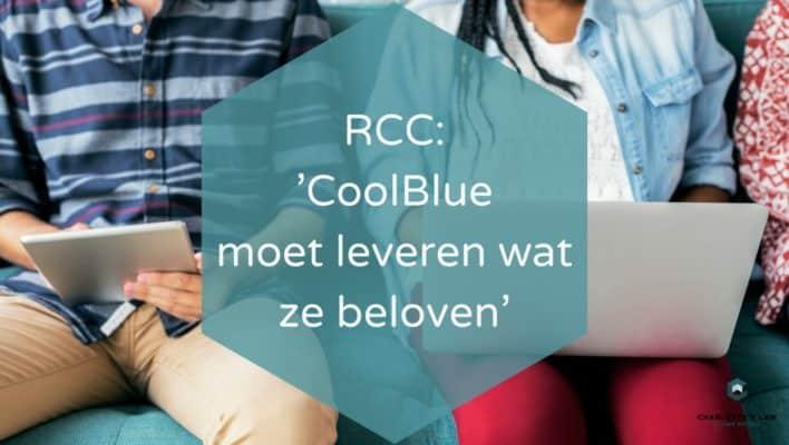 RCC CoolBlue moet leveren wat ze beloven in Reclame