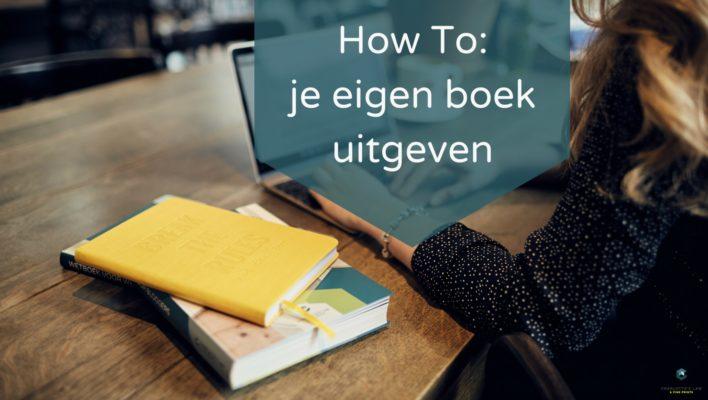 How To: je eigen boek uitgeven