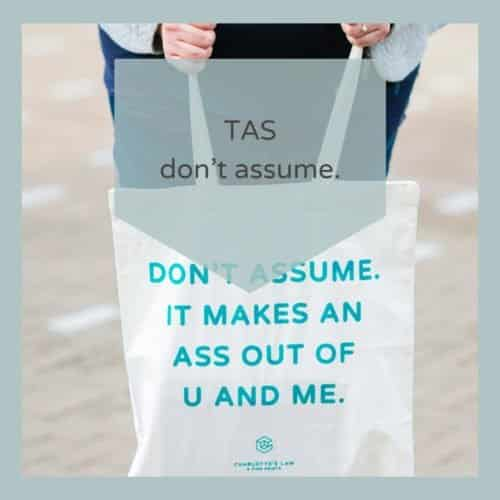 Katoenen Tas - Don't Assume. It makes an ass out of u and me.