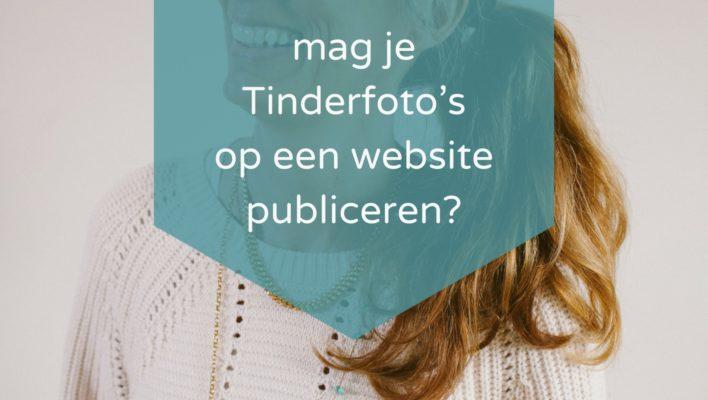 mag je Tinderfoto's op een website publiceren?