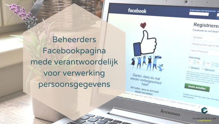 Beheerders Facebook Pagina's mede aansprakelijk voor privacy bezoekers