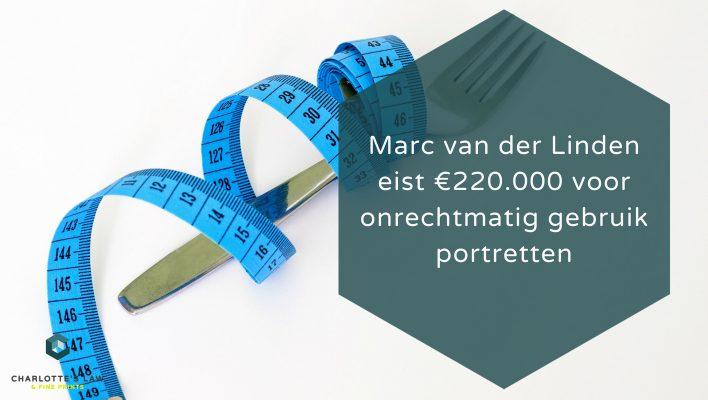 Marc van der Linden eist €220.000 voor onrechtmatig gebruik portretten