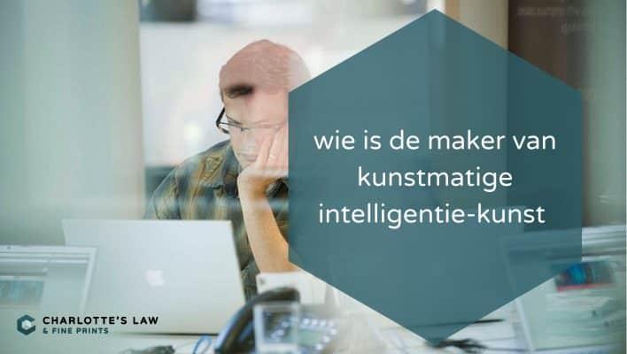 Auteursrecht door gebruik Kunstmatige Intelligentie, kan dat?