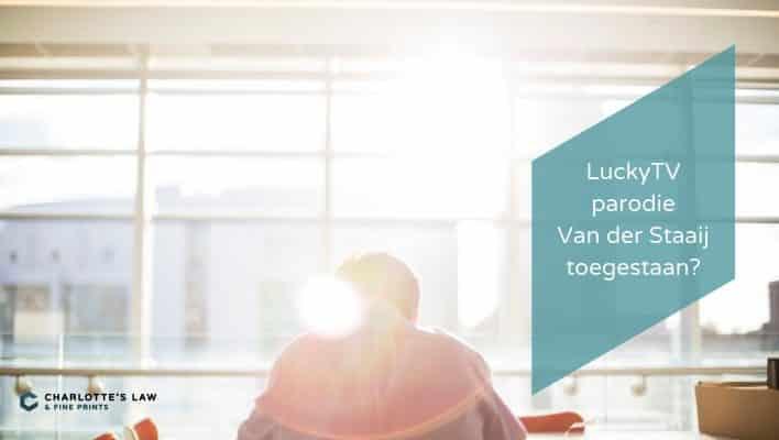 LuckyTV parodie Van der Staaij toegestaan