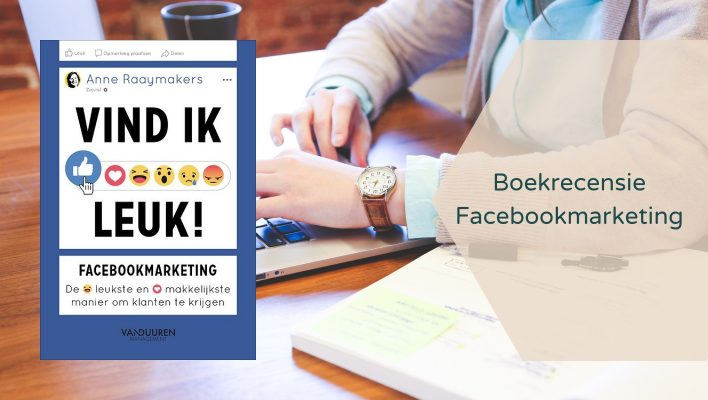 Boekrecensie over Vind ik leuk, Facebookmarketing van Anne Raaymakers