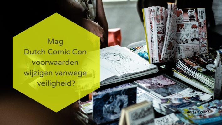 Mag Dutch Comic Con voorwaarden wijzigen vanwege veiligheid