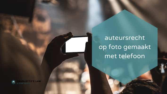 auteursrecht op foto gemaakt met telefoon