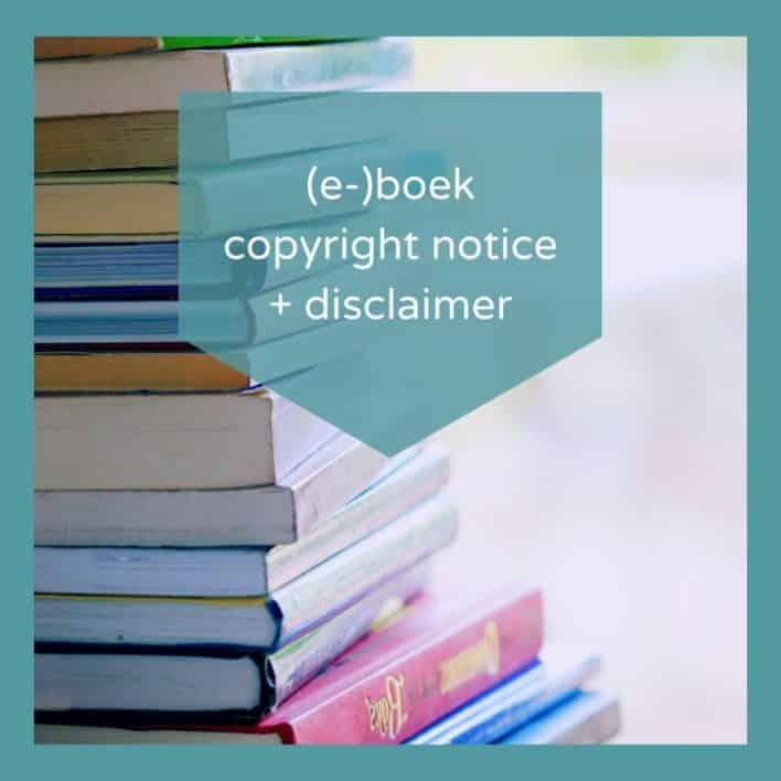 Copyright notice en disclaimer voor je (e-)boek